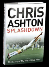 Chris Ashton Splashdown The Story Of My World Cup Year